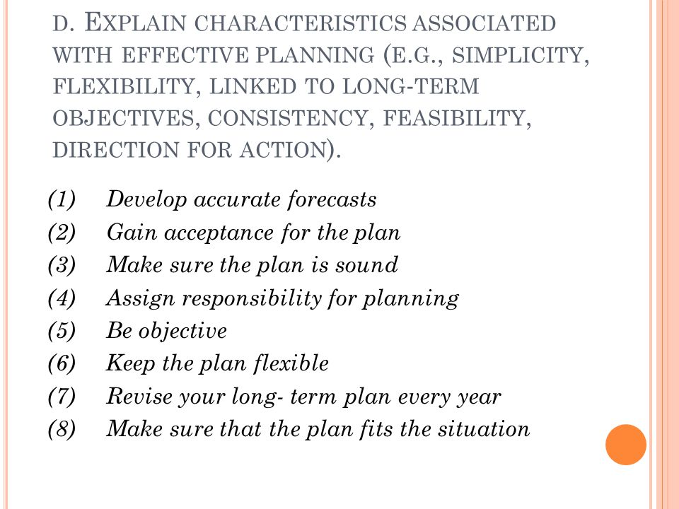 d. Explain characteristics associated with effective planning (e. g