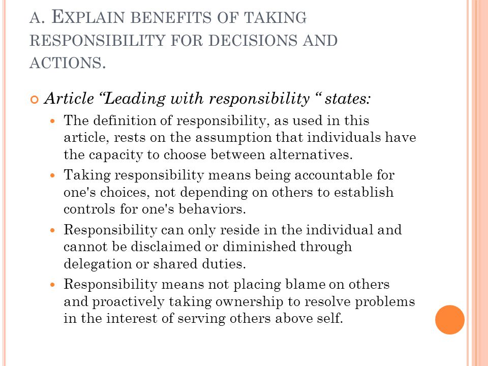 a. Explain benefits of taking responsibility for decisions and actions.