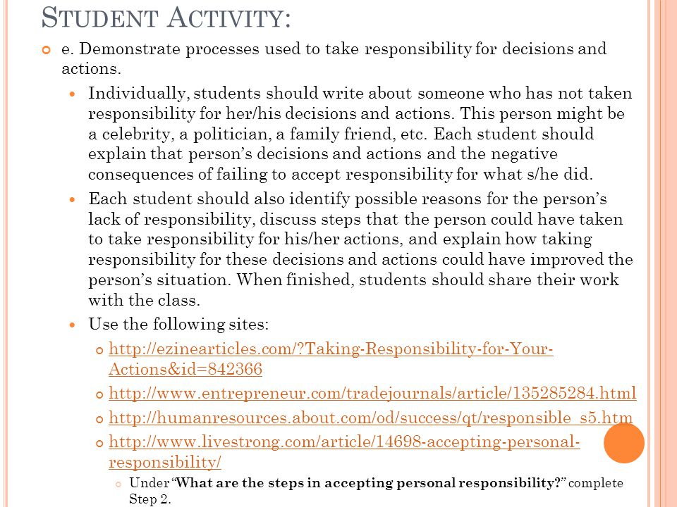Student Activity: e. Demonstrate processes used to take responsibility for decisions and actions.