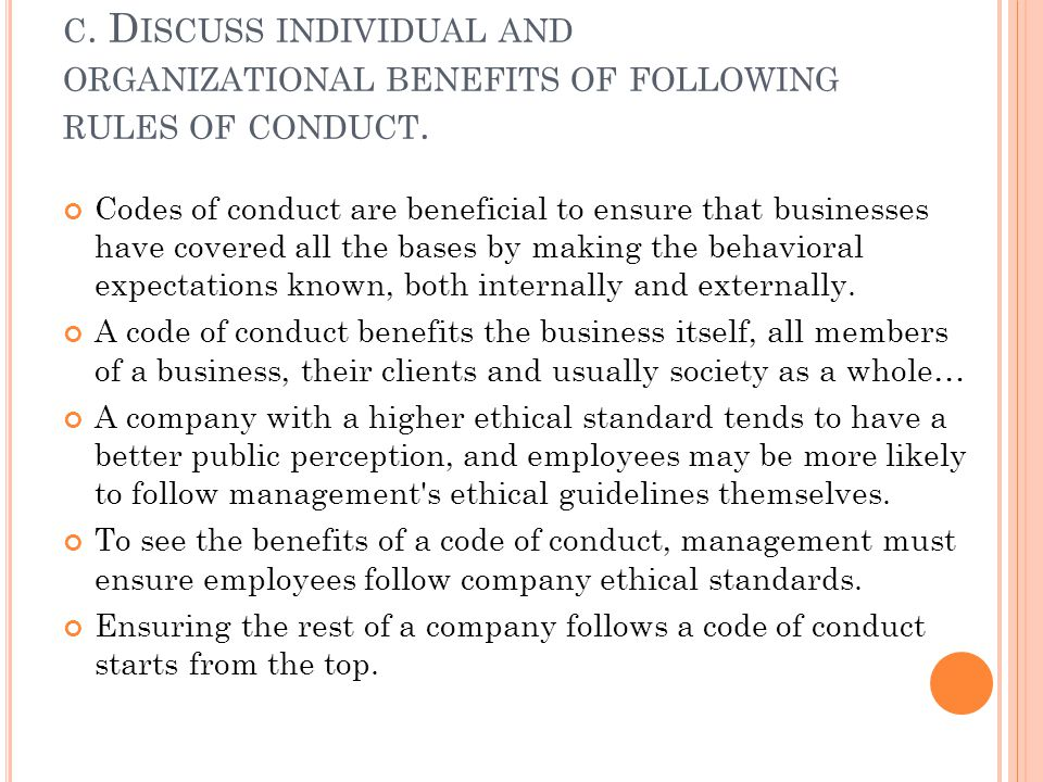 c. Discuss individual and organizational benefits of following rules of conduct.