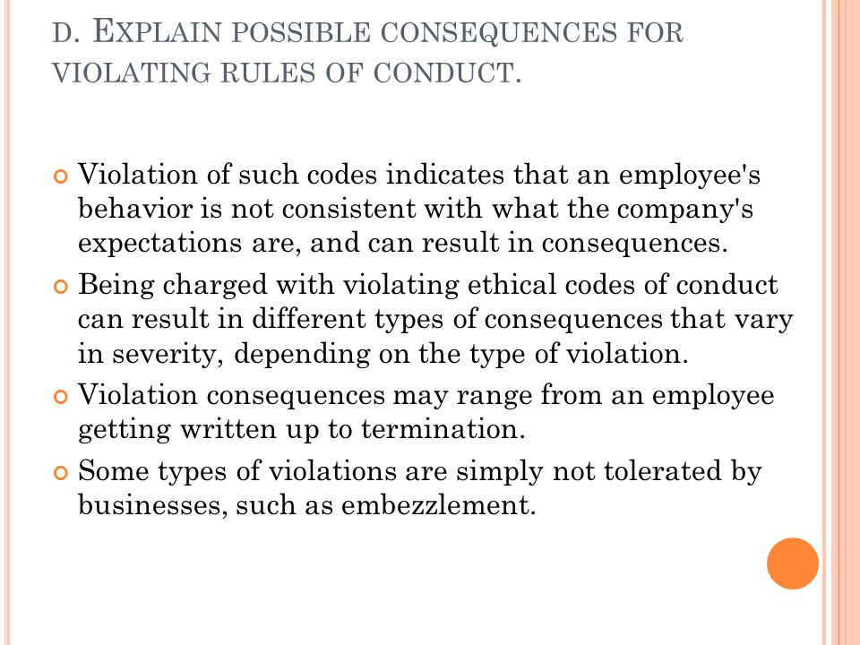 d. Explain possible consequences for violating rules of conduct.