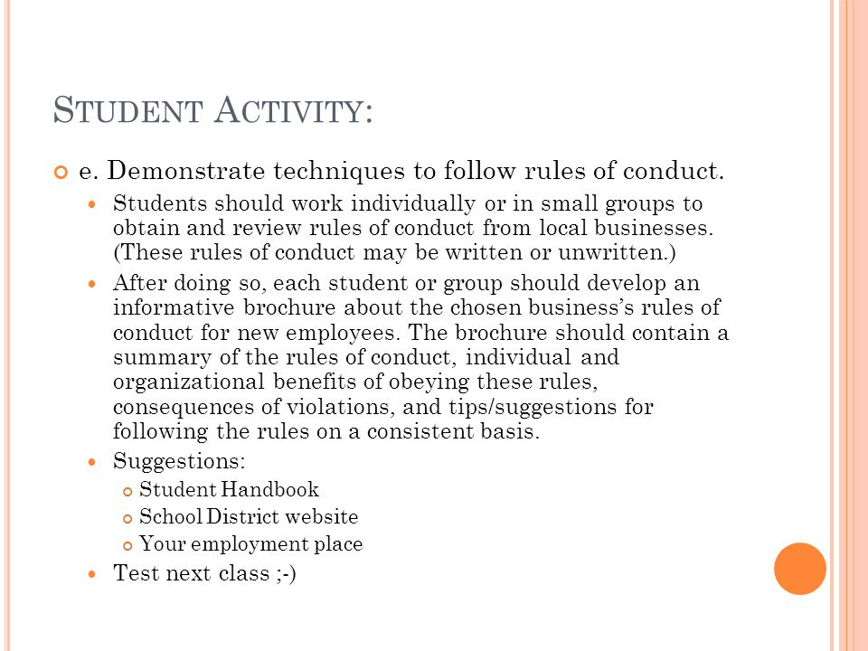 Student Activity: e. Demonstrate techniques to follow rules of conduct.