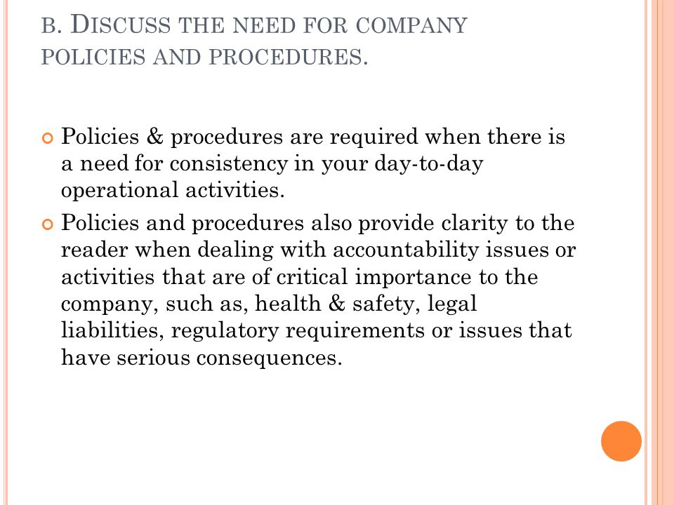 b. Discuss the need for company policies and procedures.