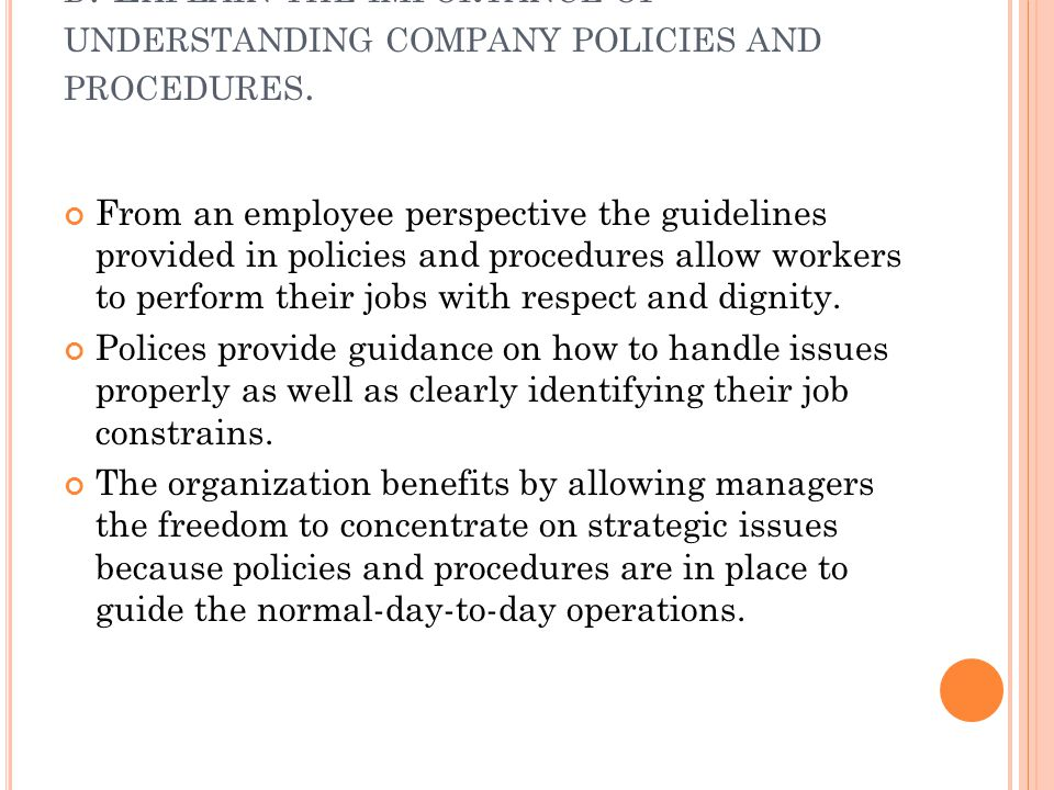 d. Explain the importance of understanding company policies and procedures.