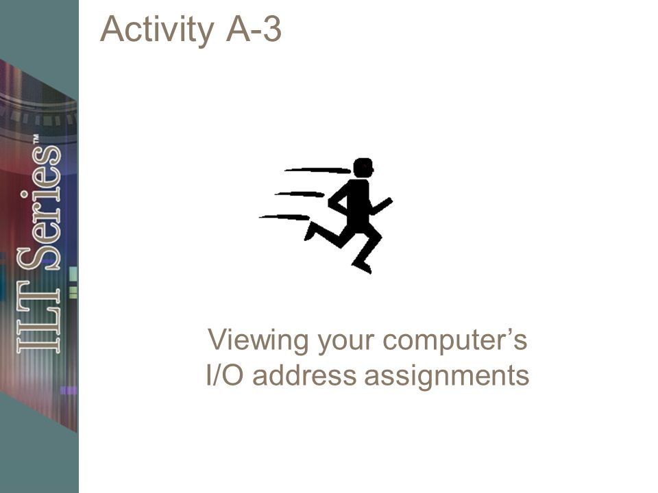 Viewing your computer's I/O address assignments