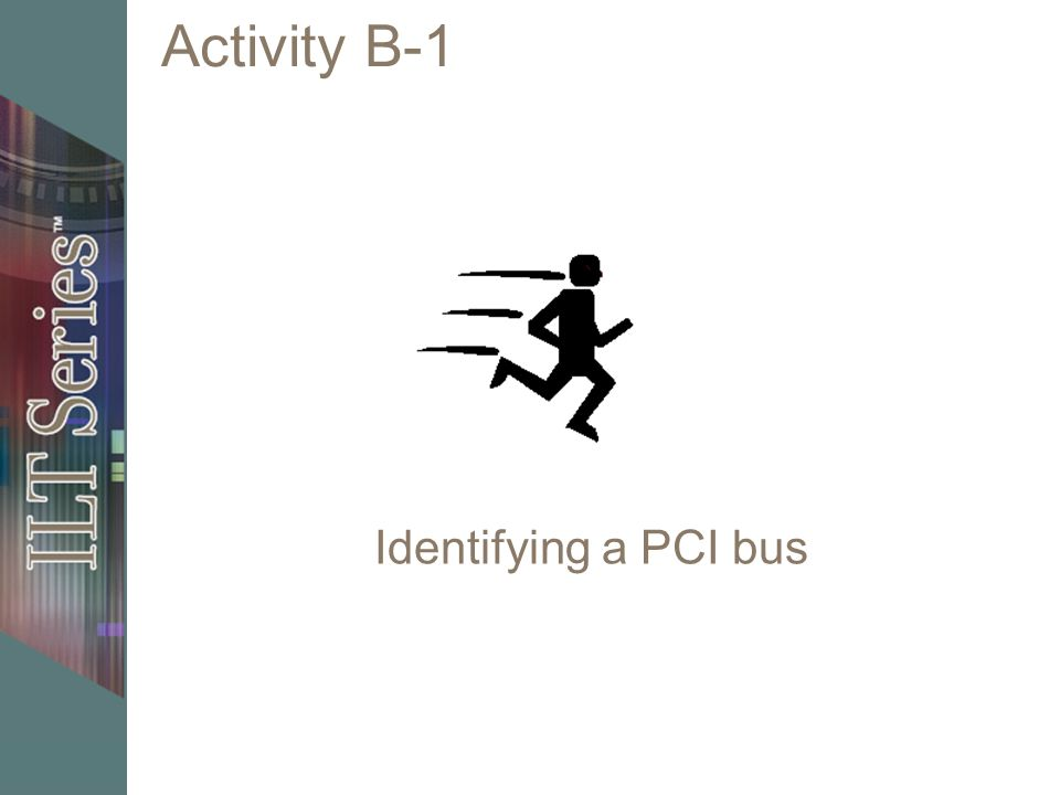 Activity B-1 Identifying a PCI bus