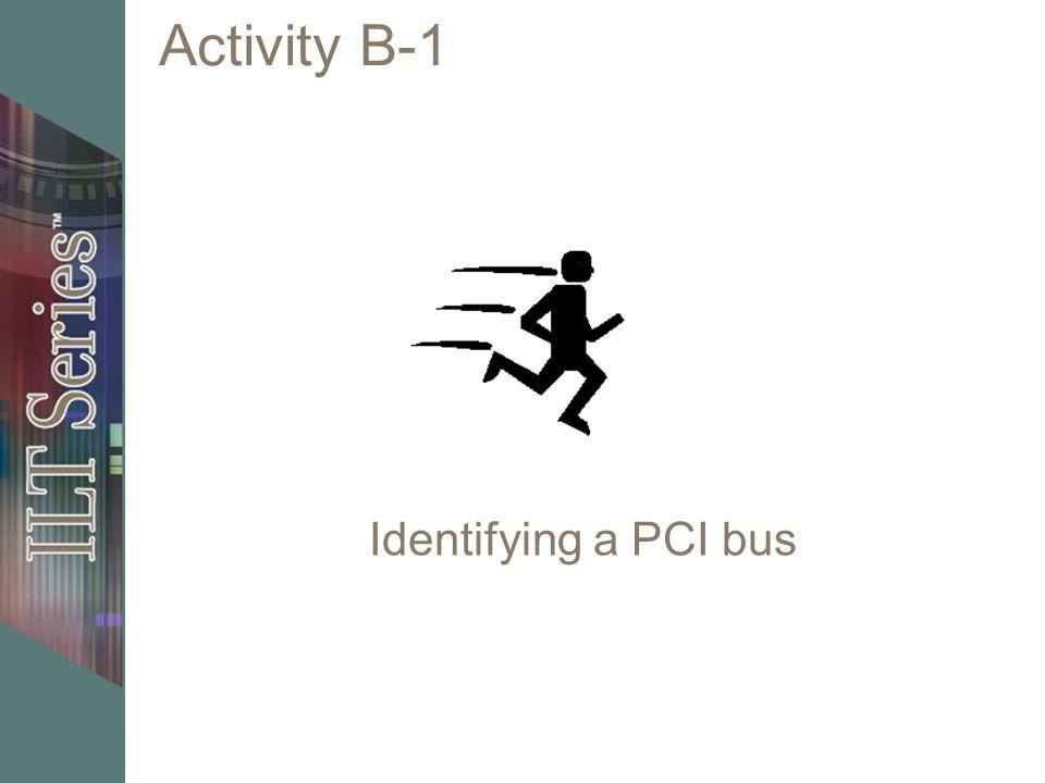 Activity B-1 Identifying a PCI bus