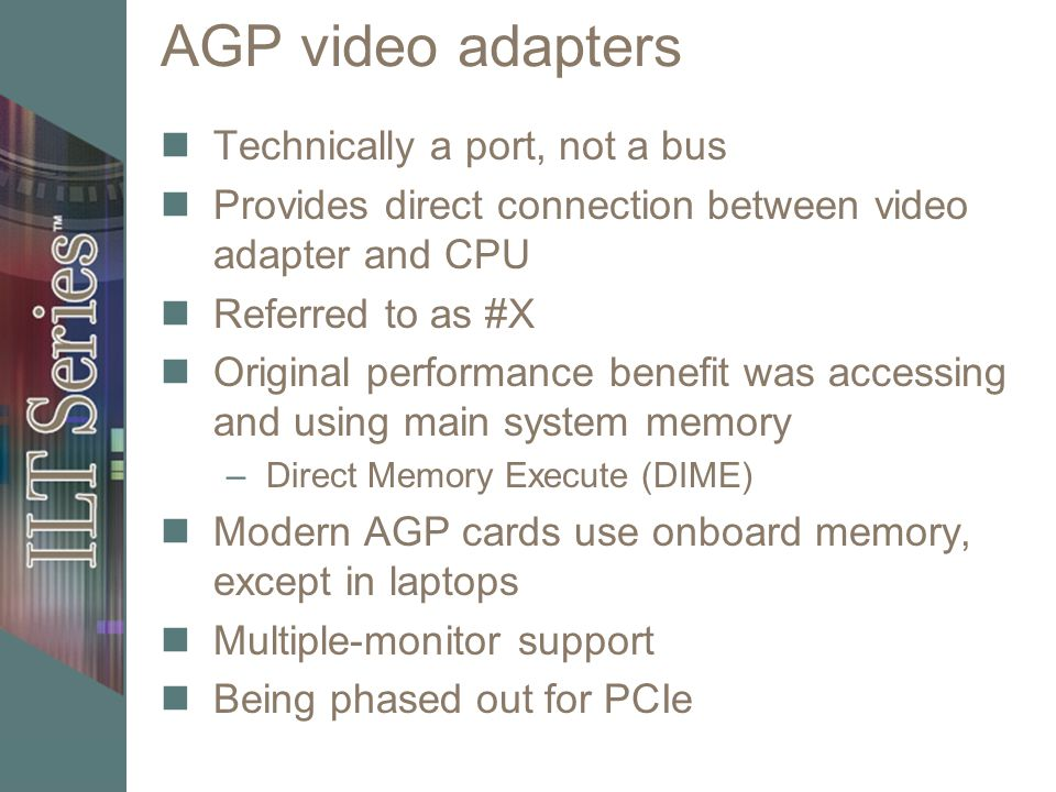 AGP video adapters Technically a port, not a bus