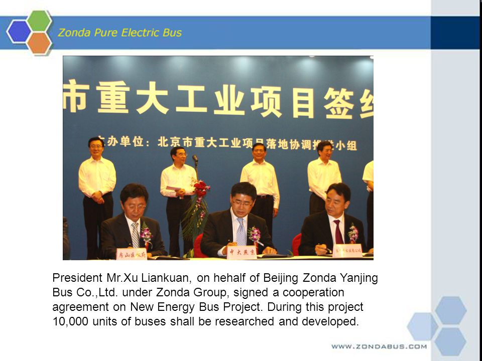 President Mr. Xu Liankuan, on hehalf of Beijing Zonda Yanjing Bus Co