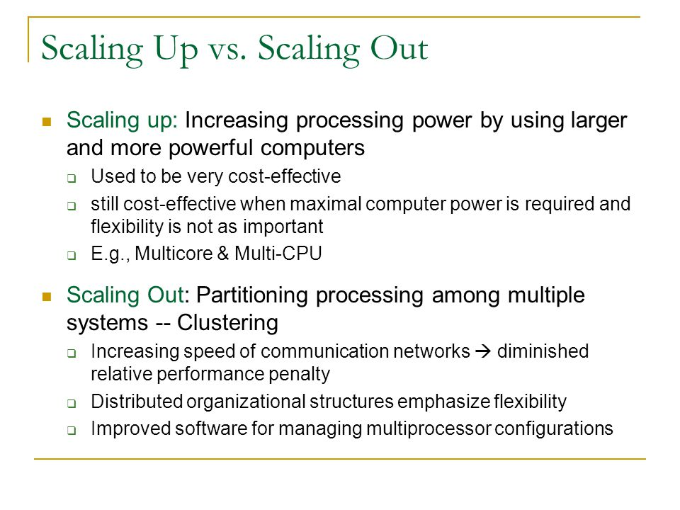 Scaling Up vs. Scaling Out