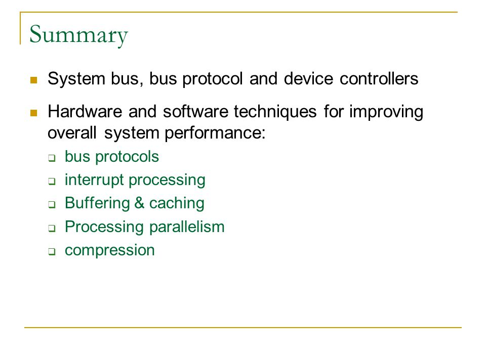 Summary System bus, bus protocol and device controllers