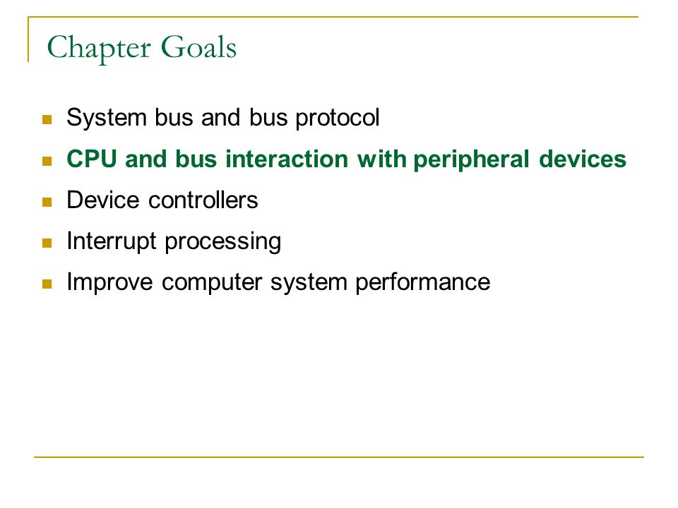 Chapter Goals System bus and bus protocol