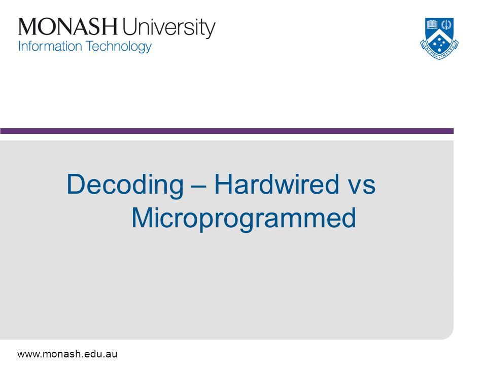 Decoding – Hardwired vs Microprogrammed