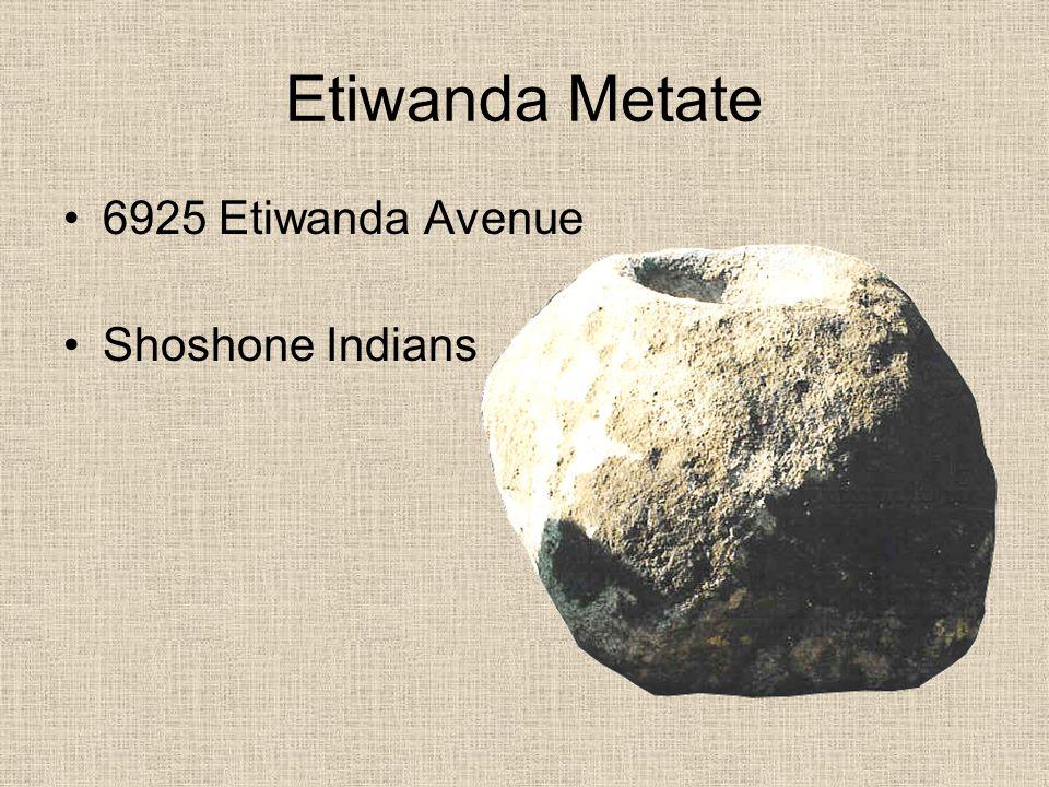 Etiwanda Metate 6925 Etiwanda Avenue Shoshone Indians