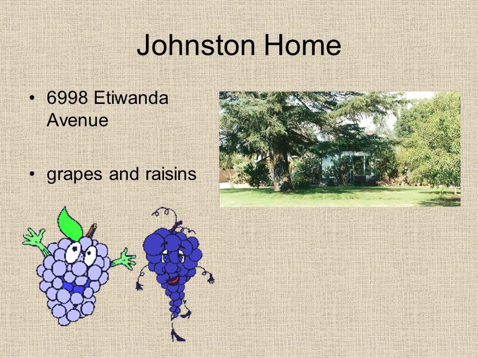 Johnston Home 6998 Etiwanda Avenue grapes and raisins