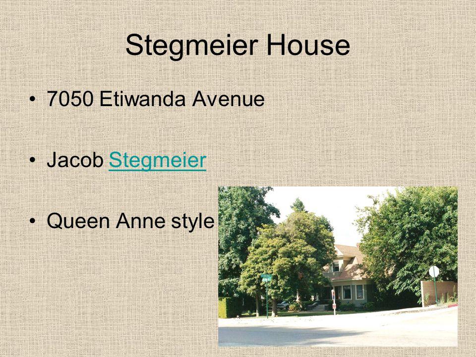 Stegmeier House 7050 Etiwanda Avenue Jacob Stegmeier Queen Anne style