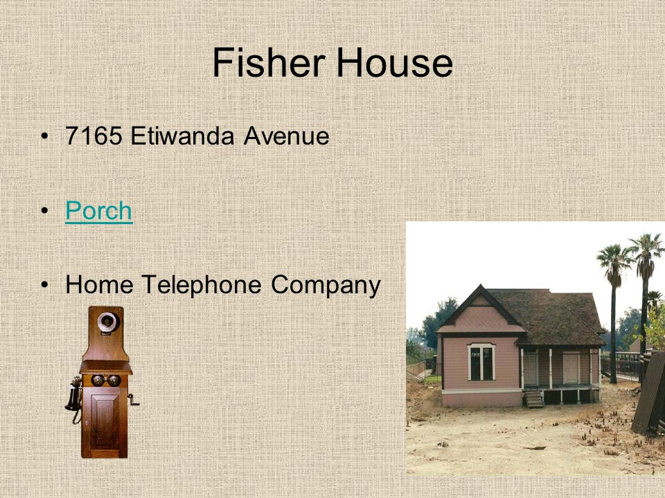 Fisher House 7165 Etiwanda Avenue Porch Home Telephone Company