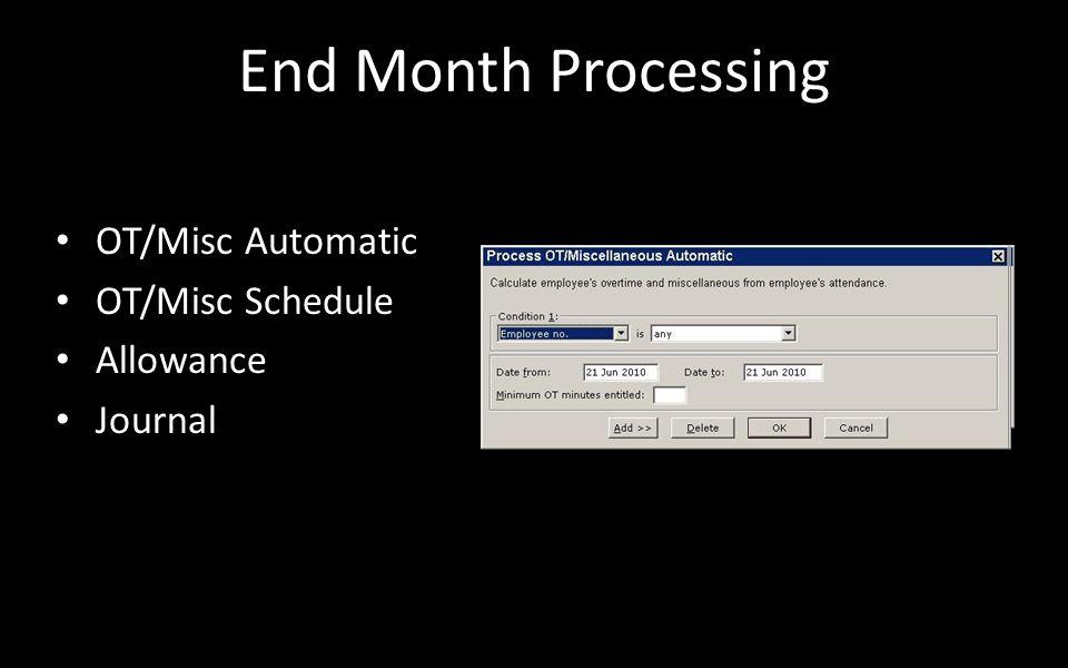 End Month Processing OT/Misc Automatic OT/Misc Schedule Allowance