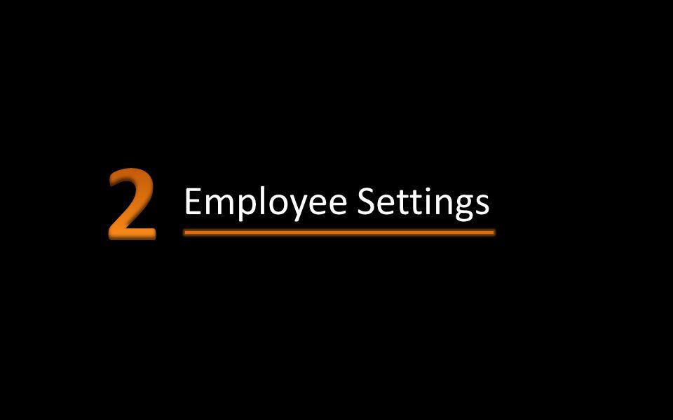 2 Employee Settings