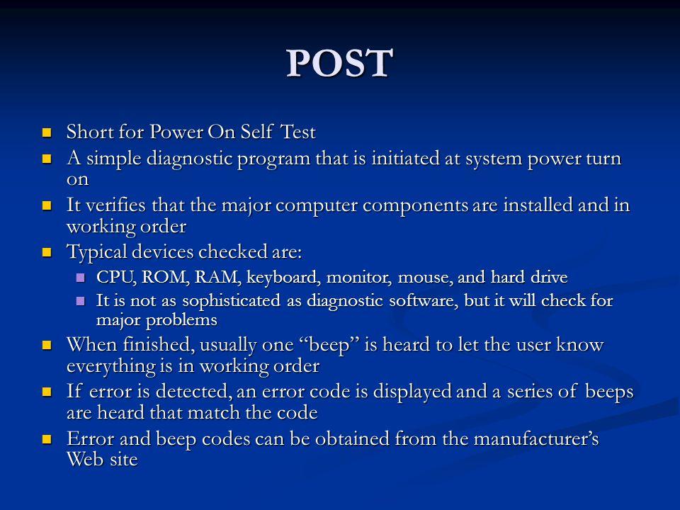 POST Short for Power On Self Test
