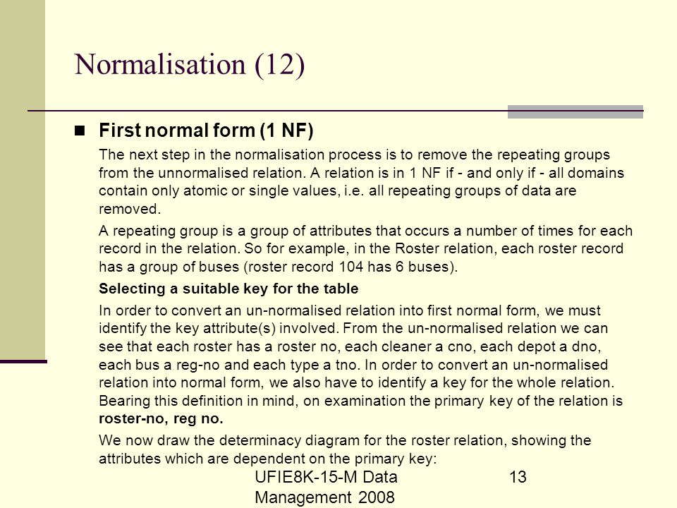 Normalisation (12) First normal form (1 NF)