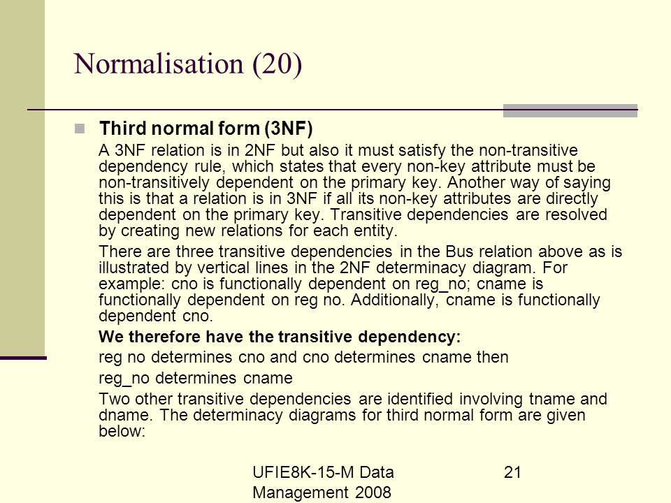 Normalisation (20) Third normal form (3NF)