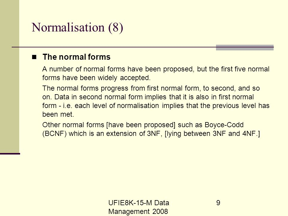 Normalisation (8) The normal forms