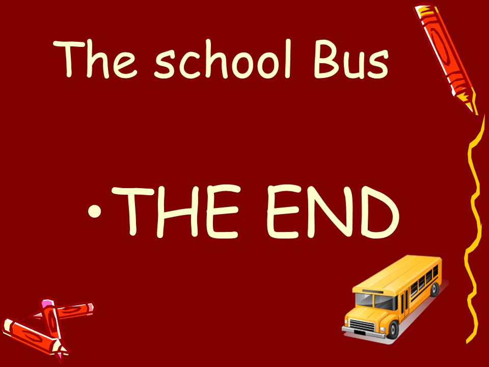 The school Bus THE END