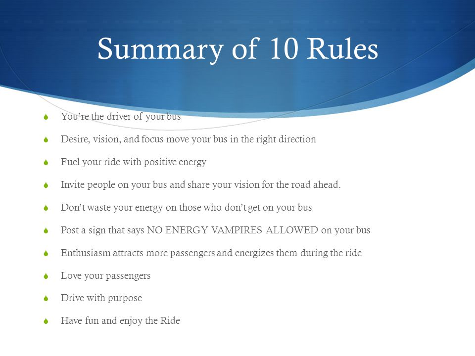 Summary of 10 Rules You're the driver of your bus