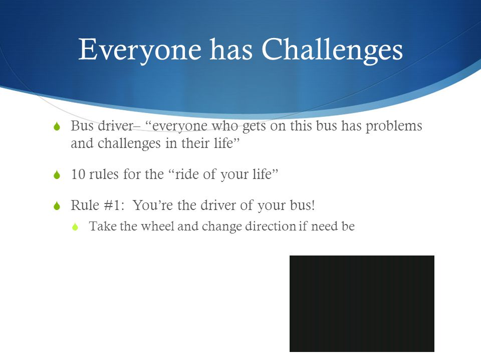 Everyone has Challenges