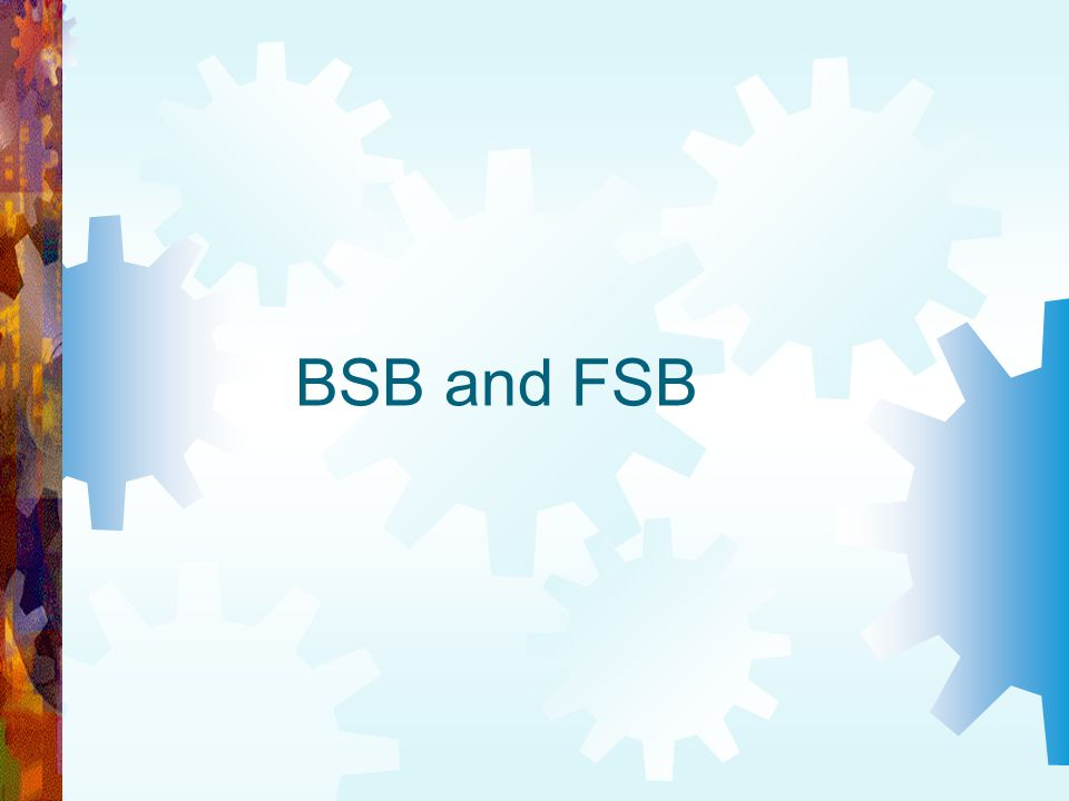 BSB and FSB
