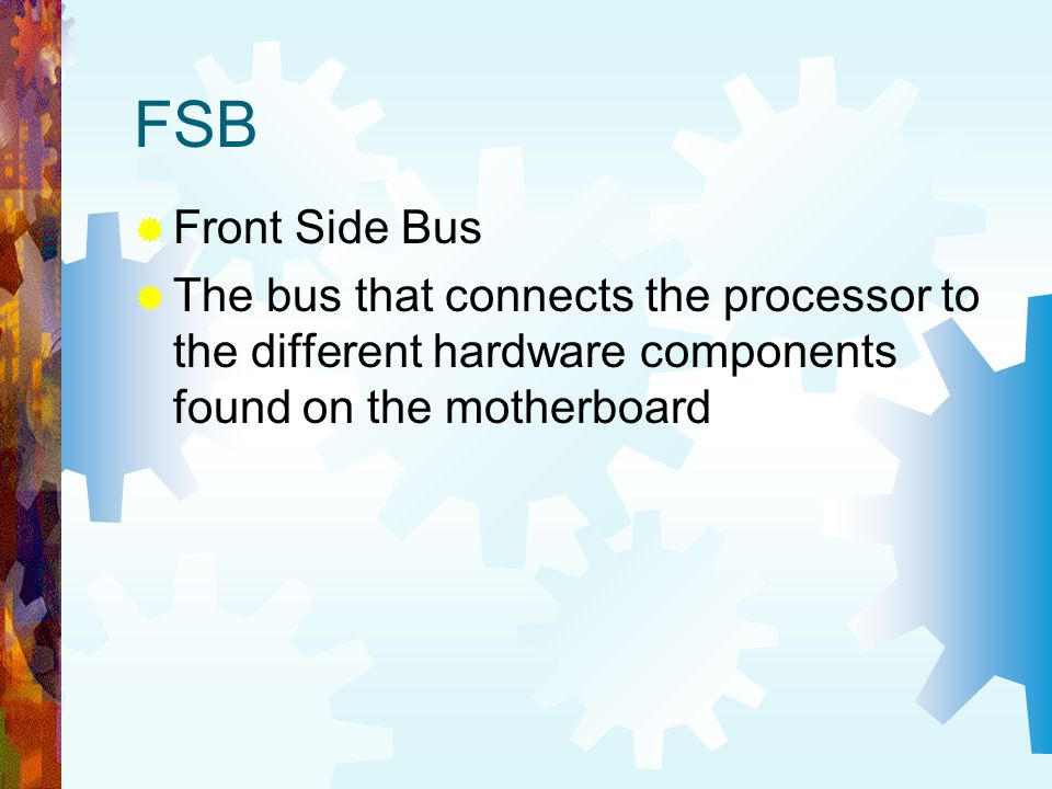 FSB Front Side Bus.