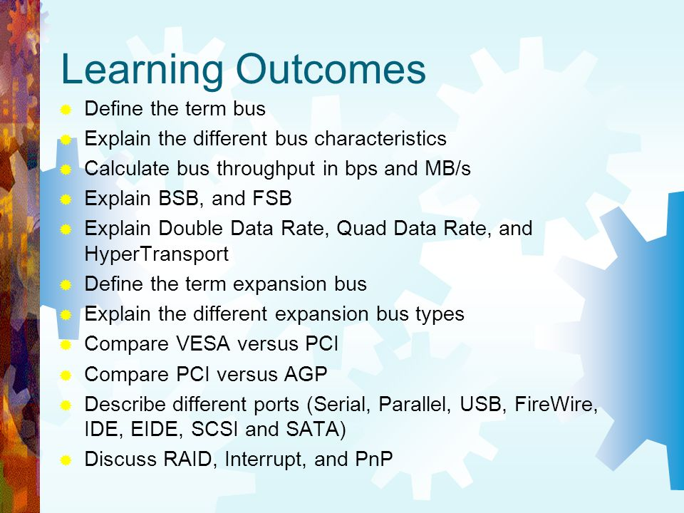 Learning Outcomes Define the term bus