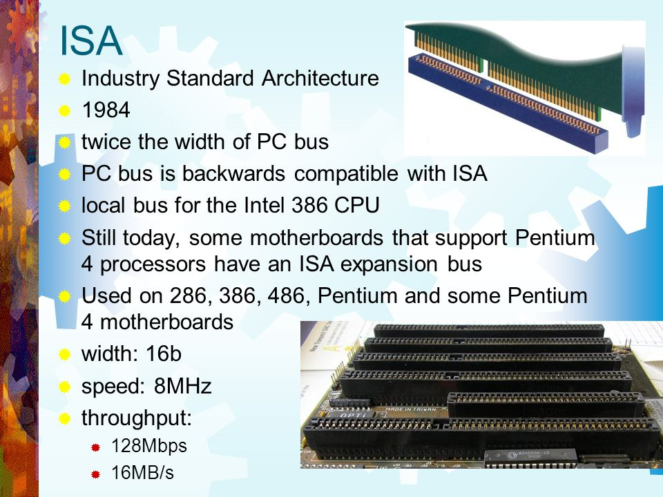 ISA Industry Standard Architecture 1984 twice the width of PC bus