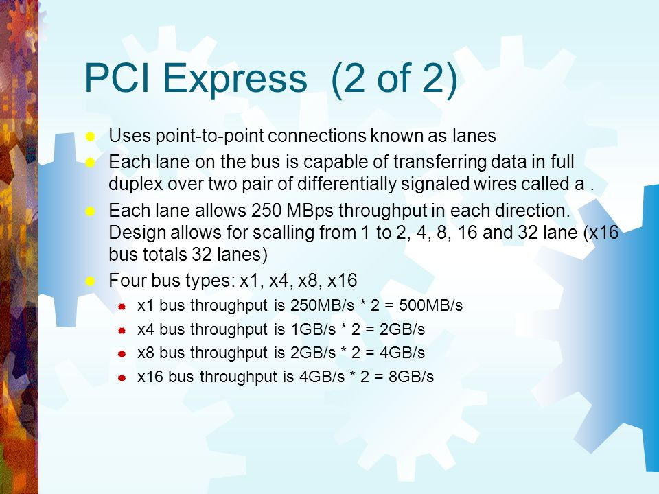 PCI Express (2 of 2) Uses point-to-point connections known as lanes