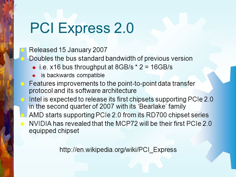 PCI Express 2.0 Released 15 January 2007