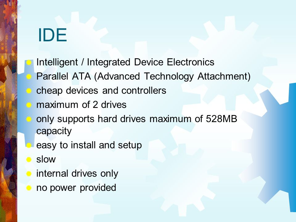 IDE Intelligent / Integrated Device Electronics