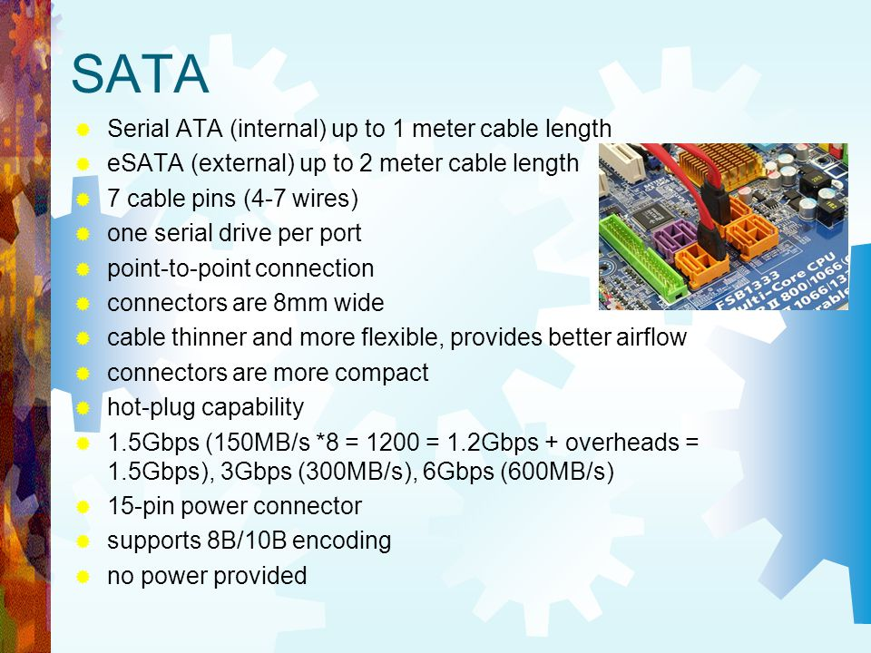 SATA Serial ATA (internal) up to 1 meter cable length