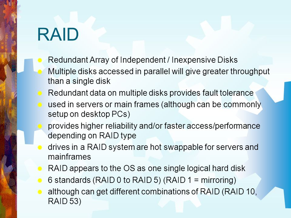 RAID Redundant Array of Independent / Inexpensive Disks