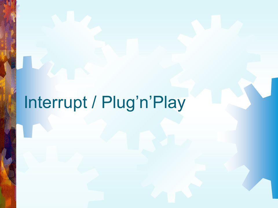 Interrupt / Plug'n'Play