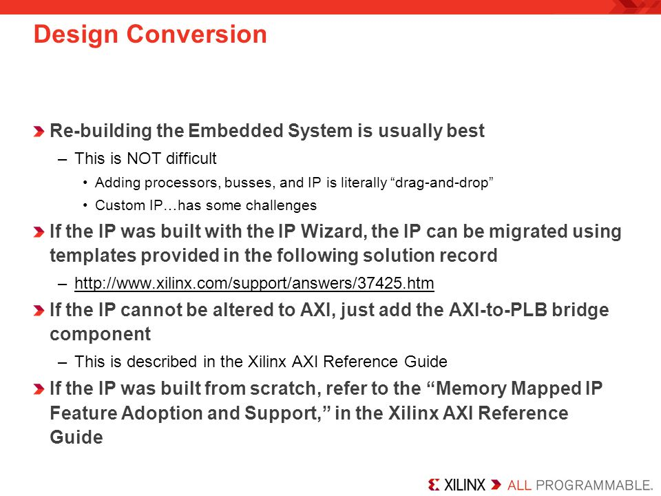 Design Conversion Re-building the Embedded System is usually best