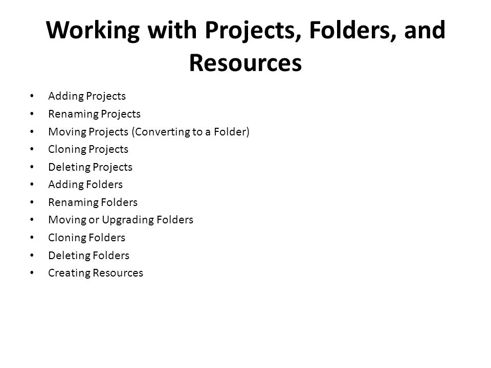 Working with Projects, Folders, and Resources