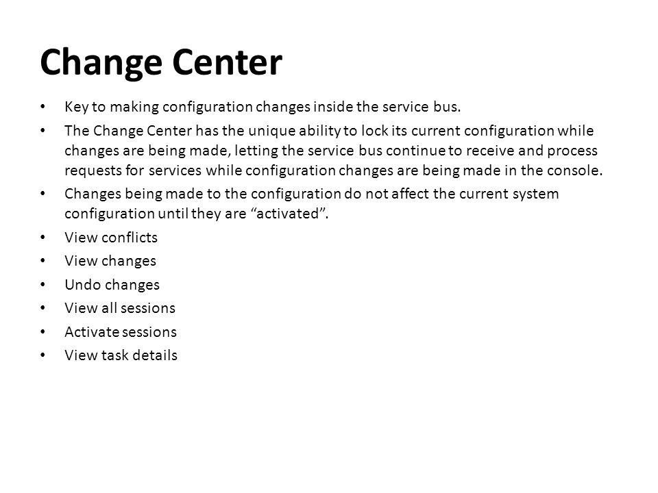Change Center Key to making configuration changes inside the service bus.
