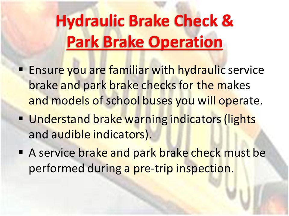 Hydraulic Brake Check & Park Brake Operation