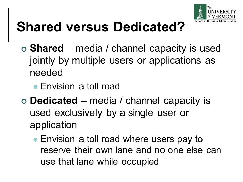 Shared versus Dedicated