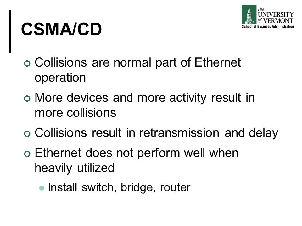 CSMA/CD Collisions are normal part of Ethernet operation