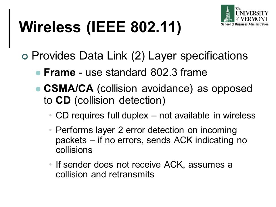 Wireless (IEEE 802.11) Provides Data Link (2) Layer specifications