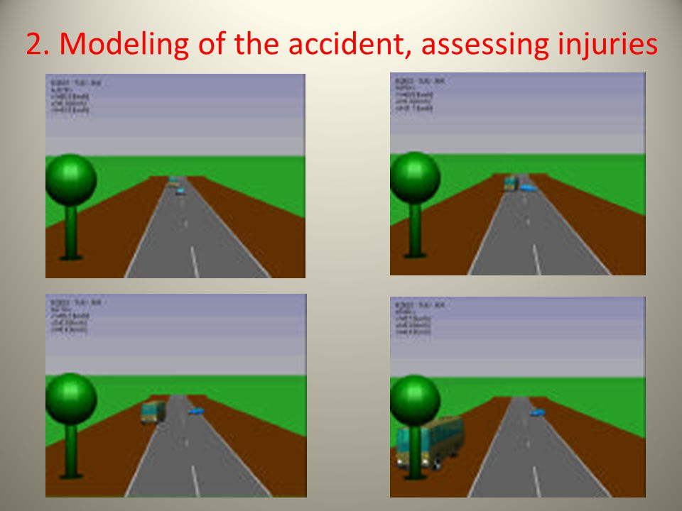 2. Modeling of the accident, assessing injuries