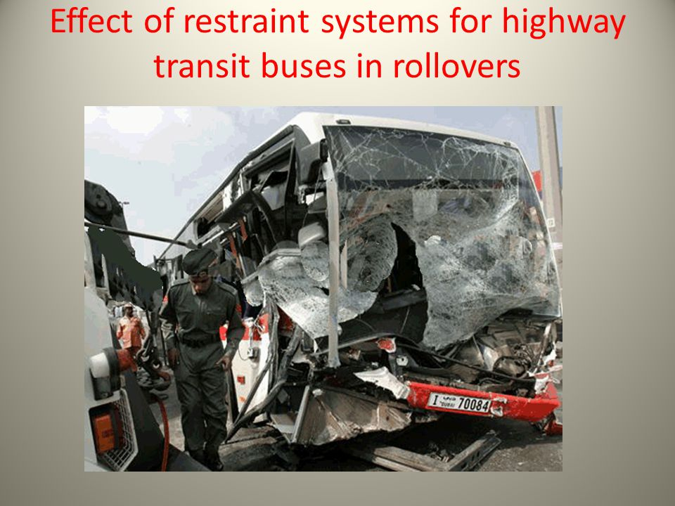Effect of restraint systems for highway transit buses in rollovers