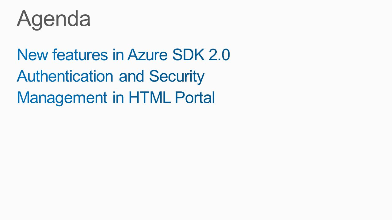 Agenda New features in Azure SDK 2.0 Authentication and Security